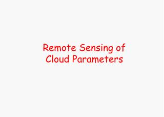 Remote Sensing of  Cloud Parameters