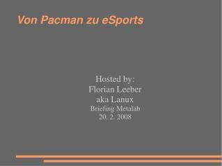Von Pacman zu eSports Hosted by: