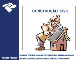 SUPERINTENDÊNCIA DA RECEITA FEDERAL EM MINAS GERAIS DELEGACIA DA RECEITA FEDERAL EM BELO HORIZONTE