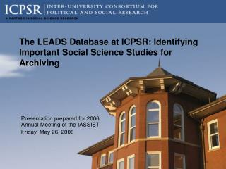 The LEADS Database at ICPSR: Identifying Important Social Science Studies for Archiving