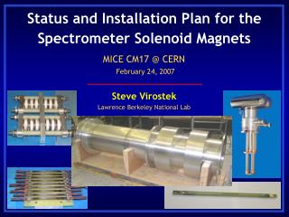 Status and Installation Plan for the Spectrometer Solenoid Magnets