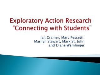 Exploratory Action Research �Connecting with Students �