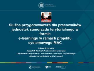 Łukasz Krysztofiak Naczelnik Wydziału Projektów Systemowych