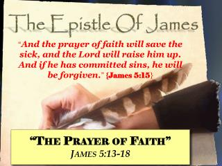 """The Prayer of Faith"" James  5:13-18"