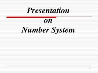Presentation  on  Number System