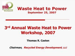 Waste Heat to Power  September 25, 2007