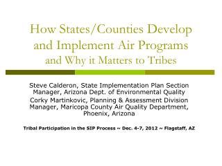 How States/Counties Develop and Implement Air Programs and Why it Matters to Tribes