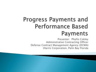 Progress Payments and Performance Based Payments