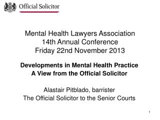Mental Health Lawyers Association  14th Annual Conference Friday 22nd November 2013