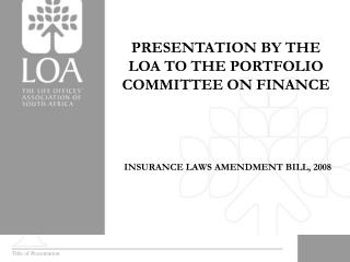 PRESENTATION BY THE LOA TO THE PORTFOLIO COMMITTEE ON FINANCE