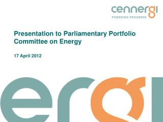 Presentation to Parliamentary Portfolio Committee on Energy 17 April 2012