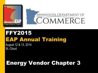 FFY2015  EAP Annual Training  August 12 & 13, 2014 St. Cloud