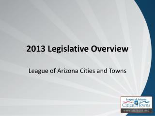 2013 Legislative Overview