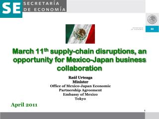 March 11 th  supply-chain disruptions, an opportunity for Mexico-Japan business collaboration