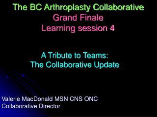 The BC Arthroplasty Collaborative   Grand Finale Learning session 4