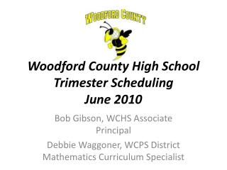 Woodford County High School Trimester Scheduling June 2010