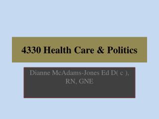 4330 Health Care  Politics