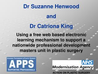 ACTION ON PLASTIC SURGERY Dr Suzanne Henwood