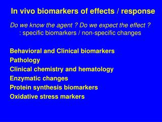 In vivo biomarkers of effects / response
