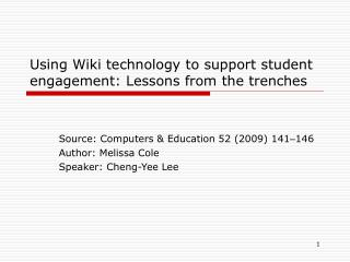 Using Wiki technology to support student engagement: Lessons from the trenches