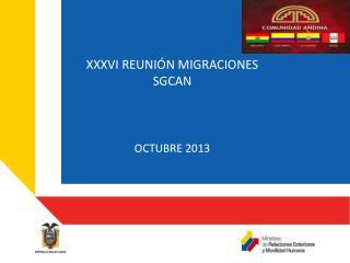 XXXVI REUNIÓN MIGRACIONES SGCAN