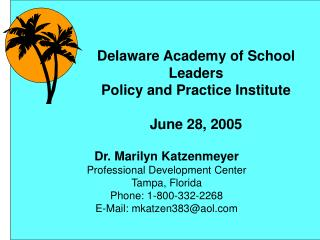 Dr. Marilyn Katzenmeyer Professional Development Center Tampa, Florida Phone: 1-800-332-2268