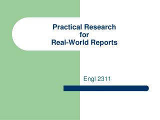 Practical Research for Real-World Reports