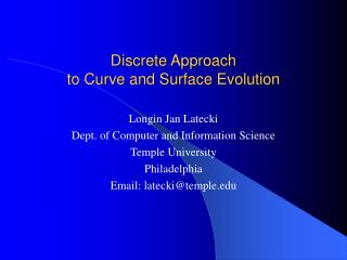 Discrete Approach  to Curve and Surface Evolution