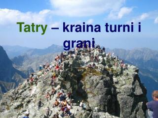 Tatry – kraina turni i grani