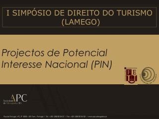 Projectos de Potencial Interesse Nacional (PIN)