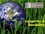 Longevity  Durability