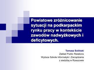 Tomasz Soliński Zakład Public Relations Wyższa Szkoła Informatyki i Zarządzania