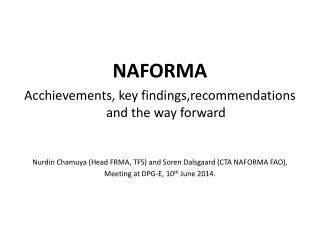NAFORMA Acchievements , key  findings,recommendations  and the way forward