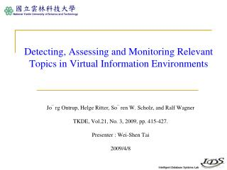 Detecting, Assessing and Monitoring Relevant Topics in Virtual Information Environments