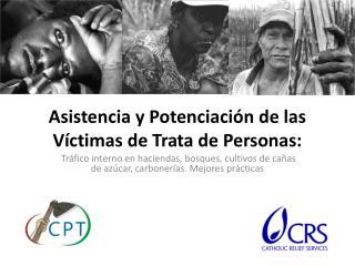 Asistencia y Potenciaci�n de las V�ctimas de Trata de Personas: