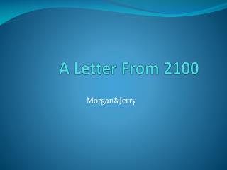 A Letter From 2100