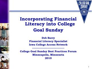 Incorporating Financial Literacy into College  Goal Sunday Deb Barry Financial Literacy Specialist