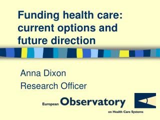 Funding health care: current options and future direction