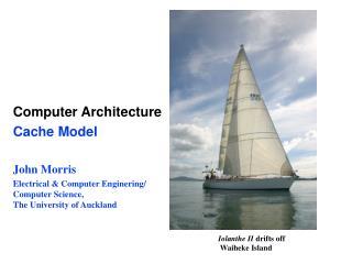 Computer Architecture Cache Model John Morris