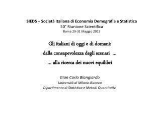 Gli italiani di oggi e di domani:  dalla consapevolezza degli scenari  …