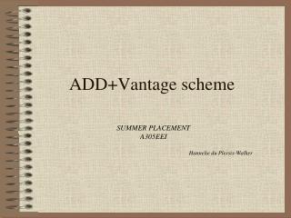 ADD+Vantage scheme