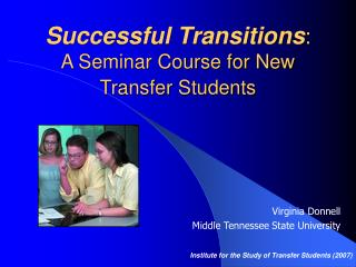 Successful Transitions : A Seminar Course for New Transfer Students