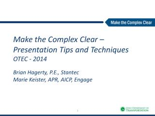 Make the Complex Clear – Presentation Tips and Techniques OTEC - 2014