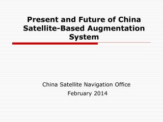 Present and Future of China Satellite-Based Augmentation System
