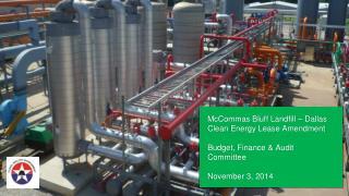 McCommas  Bluff Landfill – Dallas Clean Energy Lease Amendment Budget, Finance & Audit Committee