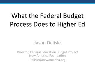 What the Federal Budget Process Does to Higher Ed