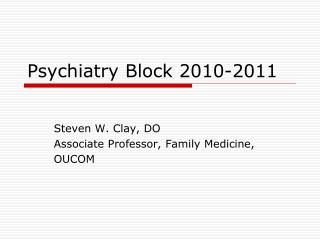 Psychiatry Block 2010-2011