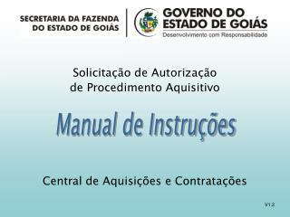 Solicitação de Autorização  de Procedimento Aquisitivo Central de Aquisições e Contratações