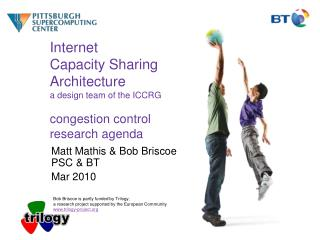 Matt Mathis & Bob Briscoe PSC & BT Mar 2010