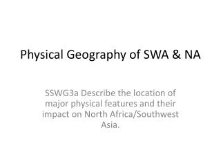 Physical Geography of SWA & NA